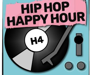 Hip Hop Happy Hour